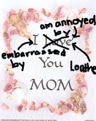 i-love-you-mom-hate-loathe-annoyed-by-1
