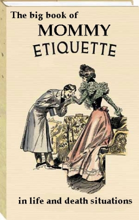 mommy-etiquette-in-life-and-death-situations